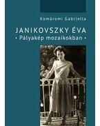 Janikovszky Éva - Pályakép mozaikokban