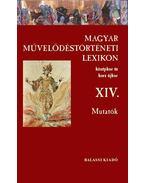 Magyar Művelődéstörténeti Lexikon XIV. Mutatók