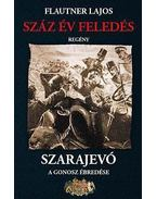Száz év feledés, Szarajevó - A gonosz ébredése - Flautner Lajos