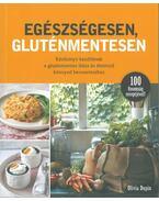 Egészségesen, gluténmentesen - Kézikönyv kezdőknek a gluténmentes diéta és életmód könnyed bevezetéséhez - DUPIN, OLIVIA