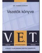 V.E.T. Vezetők könyve - A fejlett világ sikeres vezetési gyakorlata