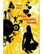 Pizza, szerelem, Mexikó