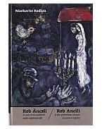 Reb Áncsli és más avasi zsidókról szóló széphistóriák - Reb Ancili ºi alte povestioare despre evreimea Oaºului