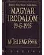 MŰELEMZÉSEK-MAGYAR IRODALOM 1945-95