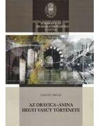 Az Oravica-Anina hegyi vasút története