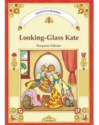 Looking-Glass Kate - Tükrös Kata