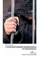 A fiatalkorú bűnözés kriminológiája és szociológiája