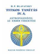 TITKOS TANÍTÁS IV. ANTROPOGENÉZIS: AZ EMBER TEREMTÉSE