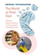 The World at Their Feet. Children's Early Competence in Two Languages through Education