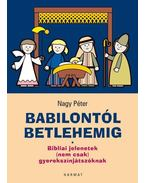 Babilontól Betlehemig - Bibliai jelenetek (nem csak) gyerekszínjátszóknak
