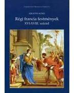RÉGI FRANCIA FESTMÉNYEK - XVI-XVIII.SZÁZAD