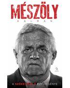 Mészöly Kálmán - A Szőke Szikla életregénye ***