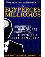 Az egyperces milliomos - Egyperces gyakorlati praktikák a pénzügyi függetlenséghez