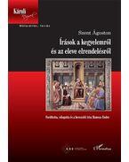 Írások a kegyelemről és az eleve elrendelésről - Szent Ágoston