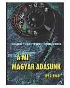 A mi Magyar Adásunk (1969-1985)