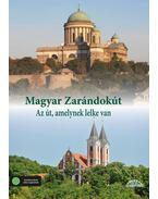Magyar zarándokút - Az út, amelynek lelke van - Vörös Tamás