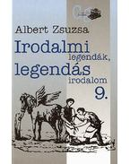 Irodalmi legendák, legendás irodalom 9. - Albert Zsuzsa
