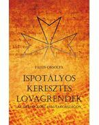 Falus Orsolya: Ispotályos keresztes lovagrendek az Árpád-kori Magyarországon