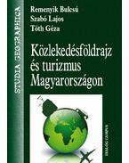 Közlekedésföldrajz és turizmus Magyarországon