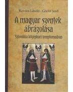 A magyar szentek ábrázolása - Szlovákia középkori templomaiban