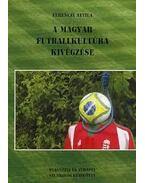 A magyar futball kivégzése