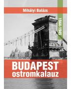 Budapest ostromkalauz 1944-1945