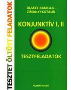 KONJUNKTÍV I,II. - TESZTFELADATOK - TESZTET ÖLTÖTT FELADATOK