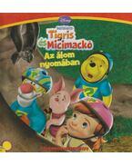 Az álom nyomában - Barátaim: Tigris és Micimackó
