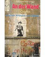 An der Wand - Graffiti - STAHL, JOHANNES (Hrsg.)