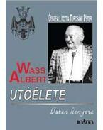 WASS ALBERT UTÓÉLETE - ISTEN KENYERE - FŰZÖTT