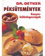 PÉKSÜTEMÉNYEK - KENYÉRKÜLÖNLEGESSÉGEK /KS/ - Oetker dr.