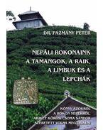 Nepáli rokonaink a tamangok, a raik, a limbuk és a lepchák
