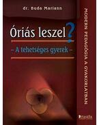 ÓRIÁS LESZEL? - A TEHETSÉGES GYEREK