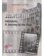 Budapest 1956 - Időutazás (A Journey to the Past)