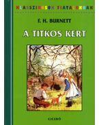 A TITKOS KERT - KLASSZIKUSOK FIATALOKNAK -