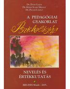 A PEDAGÓGIAI GYAKORLAT PSZICHOLÓGIÁJA - NEVELÉS ÉS ÉRTÉKKUTA - KÉKES SZ.M.DR., Dr. Duró Lajos