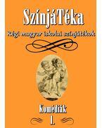 SzínjáTéka -  Régi magyar iskolai színjátékok 1. - Komédiák