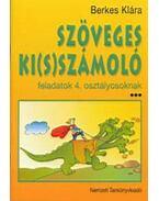 SZÖVEGES KI(S)SZÁMOLÓ - FELADATOK 4. OSZTÁLY