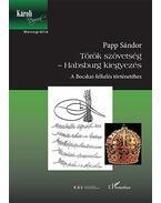 Török szövetség-Habsburg kiegyezés - A Bocskai-felkelés történetéhez