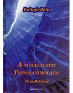 A TUDATALATTI TÍZPARANCSOLATA - CD-MELLÉKLETTEL