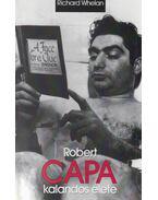 Robert Capa kalandos élete