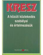 KRESZ - A közúti közlekedés szabályai és értelmezésük