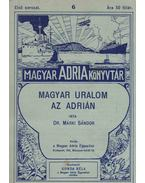 Magyar uralom az Adrián