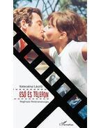Eső és telefon - Regényes filmdramaturgia