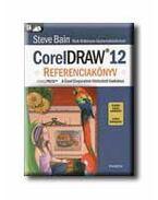 CORELDRAW 12 REFERENCIAKÖNYV