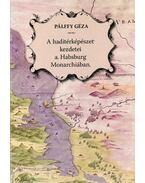 A haditérképészet kezdetei a Habsburg Monarchiában - Az Angielini várépítész-família rendszeres térképészeti tevékenysége a horvát-szlavón és a magyar