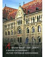 A Magyar Nemzeti Bank szerepe a magyar gazdaságban - változó történelmi korszakokban