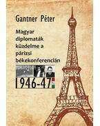 Magyar diplomaták küzdelme a párizsi béketárgyalásokon