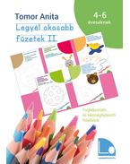 Legyél okosabb füzetek II. - Foglalkoztató és készségfejlesztő feladatok 4-6 éves gyerekeknek [második kiadás]