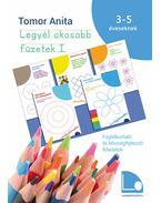 Legyél okosabb füzetek I. - Foglalkoztató és készségfejlesztő feladatok3-5 éves gyerekeknek [második kiadás]